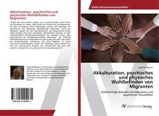 Buchcover von Akkulturation, psychisches und physisches Wohlbefinden von Migranten