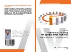 Capa do livro de Tourismus-Marketing Am Beispiel eines Kurhotels
