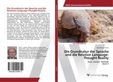 Buchcover von Die Grundnatur der Sprache und die Relation Language-Thought-Reality