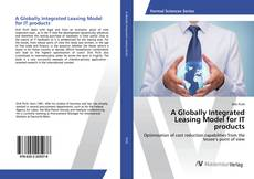 Buchcover von A Globally Integrated Leasing Model for IT products