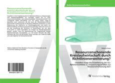 Buchcover von Ressourcenschonende Kreislaufwirtschaft durch Richtlinienerweiterung?