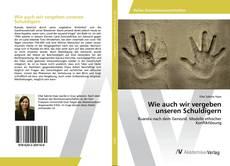 Bookcover of Wie auch wir vergeben unseren Schuldigern