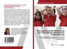 Copertina di Die psychosoziale Bedeutung von musikalisch-tänzerischer Früherziehung