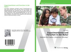 Bookcover of Experimentieren und Forschen in der Natur
