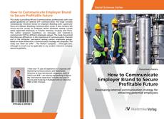 Buchcover von How to Communicate Employer Brand to Secure Profitable Future