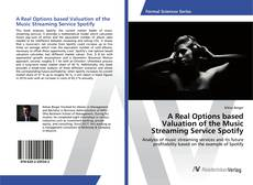 Buchcover von A Real Options based Valuation of the Music Streaming Service Spotify