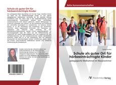 Buchcover von Schule als guter Ort für hörbeeinträchtigte Kinder