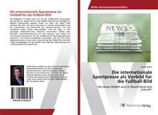 Couverture de Die internationale Sportpresse als Vorbild für die Fußball-Bild