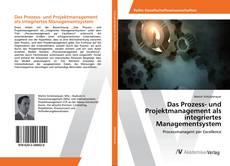 Capa do livro de Das Prozess- und Projektmanagement als integriertes Managementsystem