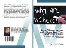 Couverture de Kleine Philosophen ganz groß - Kinder durch Texte zum Denken anregen