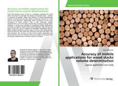 Portada del libro de Accuracy of mobile applications for wood stacks volume determination