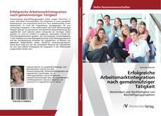 Capa do livro de Erfolgreiche Arbeitsmarktintegration nach gemeinnütziger Tätigkeit