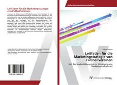Buchcover von Leitfaden für die Marketingstrategie von Fußballvereinen