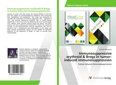 Immunosuppressive erythroid & Bregs in tumor-induced immunosuppression kitap kapağı
