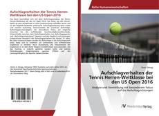 Buchcover von Aufschlagverhalten der Tennis Herren-Weltklasse bei den US Open 2016