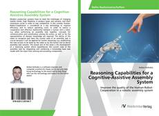 Bookcover of Reasoning Capabilities for a Cognitive-Assistive Assembly System