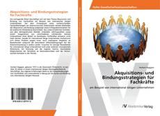 Buchcover von Akquisitions- und Bindungsstrategien für Fachkräfte