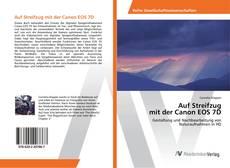 Portada del libro de Auf Streifzug mit der Canon EOS 7D