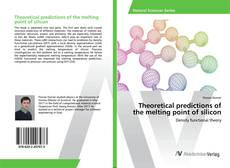 Bookcover of Theoretical predictions of the melting point of silicon