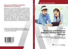 Обложка Nutzung und Reflexion digitaler Medien bei 8-10-Jährigen
