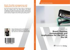 Buchcover von Brexit: Possible consequences and implications for the VAT in the UK