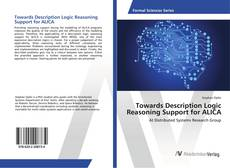 Bookcover of Towards Description Logic Reasoning Support for ALICA