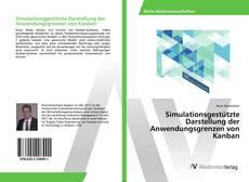 Bookcover of Simulationsgestützte Darstellung der Anwendungsgrenzen von Kanban