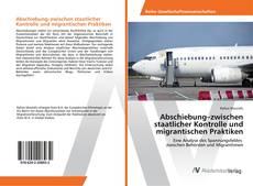 Buchcover von Abschiebung–zwischen staatlicher Kontrolle und migrantischen Praktiken