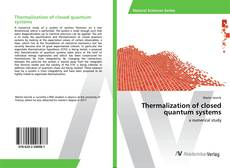Обложка Thermalization of closed quantum systems