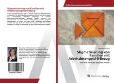 Buchcover von Stigmatisierung von Familien mit Arbeitslosengeld-II-Bezug