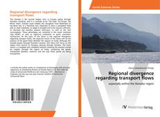Regional divergence regarding transport flows kitap kapağı