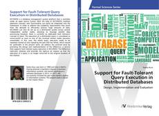 Bookcover of Support for Fault-Tolerant Query Execution in Distributed Databases