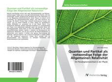 Copertina di Quanten und Partikel als notwendige Folge der Allgemeinen Relativität