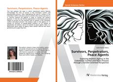 Bookcover of Survivors, Perpetrators, Peace Agents