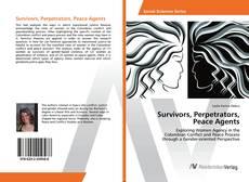 Borítókép a  Survivors, Perpetrators, Peace Agents - hoz
