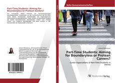 Bookcover of Part-Time Students: Aiming for Boundaryless or Protean Careers?