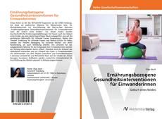 Bookcover of Ernährungsbezogene Gesundheitsinterventionen für Einwanderinnen