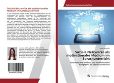 Buchcover von Soziale Netzwerke als motivationales Medium im Sprachunterricht