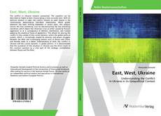 Bookcover of East, West, Ukraine