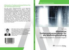 Bookcover of Alternative Treiberanalyseverfahren für die Marketingforschung