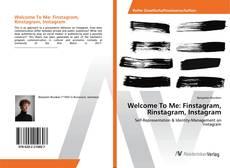 Bookcover of Welcome To Me: Finstagram, Rinstagram, Instagram
