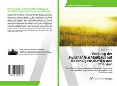 Portada del libro de Wirkung des Zwischenfruchtanbaus auf Bodeneigenschaften und Pflanzen