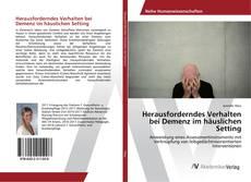 Couverture de Herausforderndes Verhalten bei Demenz im häuslichen Setting