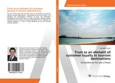 Portada del libro de Trust as an element of customer loyalty in tourism destinations