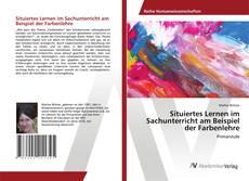 Bookcover of Situiertes Lernen im Sachunterricht am Beispiel der Farbenlehre