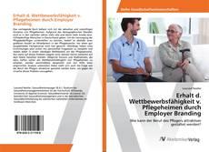 Buchcover von Erhalt d. Wettbewerbsfähigkeit v. Pflegeheimen durch Employer Branding