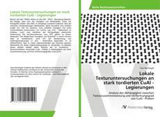 Bookcover of Lokale Texturuntersuchungen an stark tordierten CuAl - Legierungen