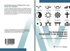 Buchcover von Die Bedeutung der Religiosität in der Kultur des Sterbens