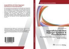 Bookcover of Jugendliche mit dem Asperger-Syndrom & Freundschaften