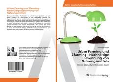 Buchcover von Urban Farming und Zfarming - Nachhaltige Gewinnung von Nahrungsmitteln